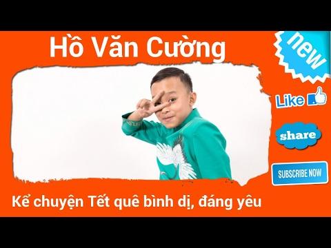 Cùng nghe cậu bé Hồ Văn Cường kể chuyện Tết quê bình dị, đáng yêu