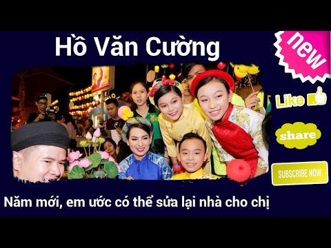 Hồ Văn Cường: 'Năm mới, em ước có thể sửa lại nhà cho chị'