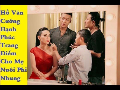 Hồ Văn Cường hạnh phúc trang điểm cho mẹ nuôi Phi Nhung – [Tin mới 123]