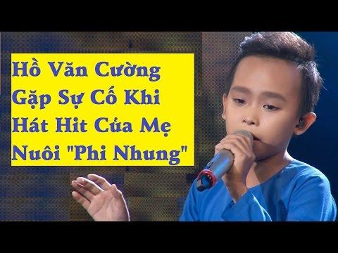 Hồ Văn Cường gặp sự cố khi hát hit của mẹ nuôi Phi Nhung [Tin mới 123]