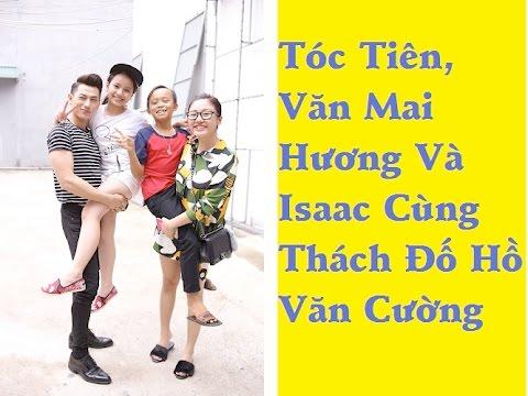 Tóc Tiên, Văn Mai Hương và Isaac cùng thách đố Hồ Văn Cường – [Tin mới 123]