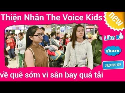 Thiện Nhân The Voice Kids về quê sớm vì sân bay quá tải