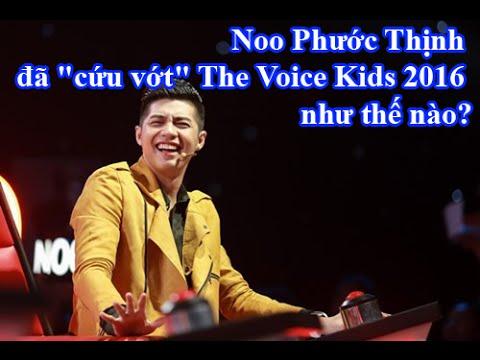 Noo Phước Thịnh đã cứu vớt The Voice Kids 2016