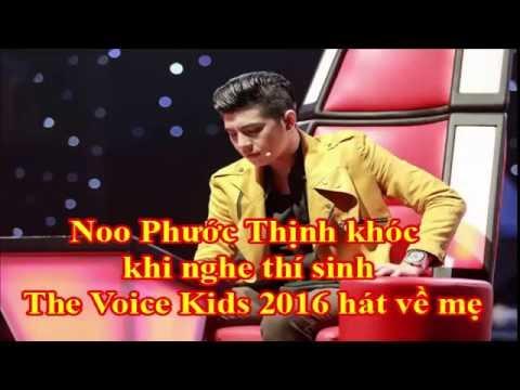 Noo Phước Thịnh khóc khi nghe thí sinh The Voice Kids 2016 hát về mẹ